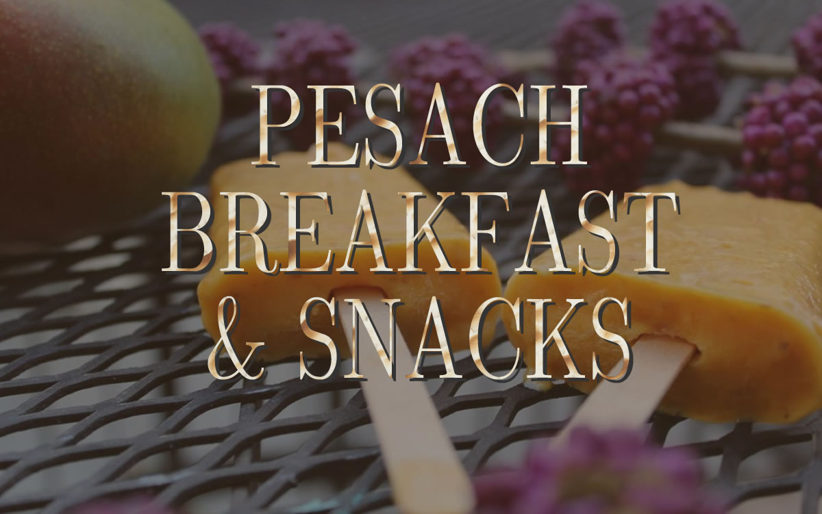 Passover breakfast recipes and passover snack recipes