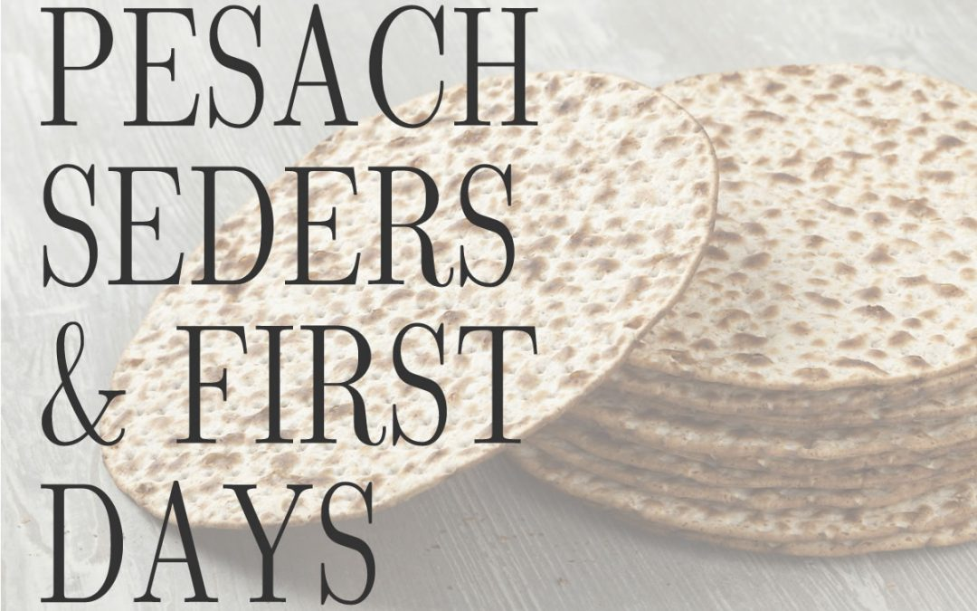 Pesach Seders and First days