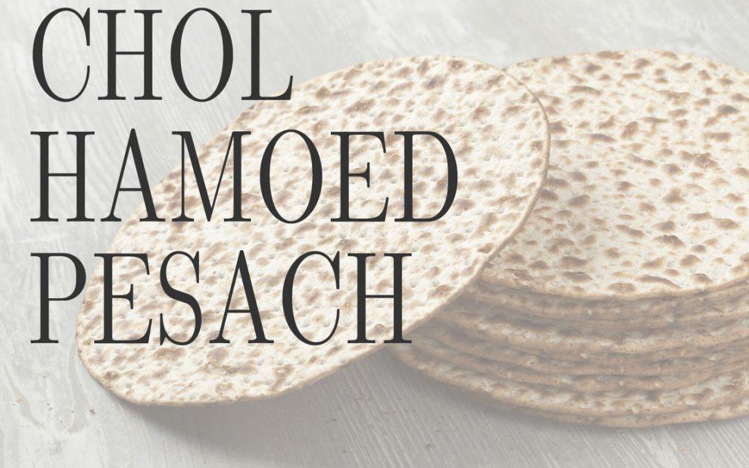 Chol Hamoed Pesach