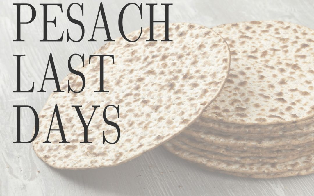 Pesach Last Days