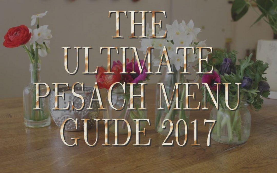 The Ultimate Pesach Menu Guide 2017