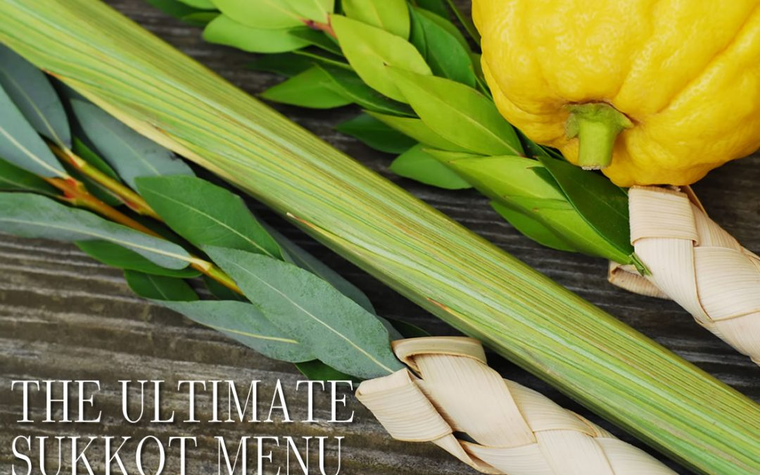 The Ultimate Sukkot Menu 2019