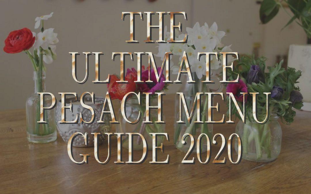 The Ultimate Pesach Menu Guide 2020