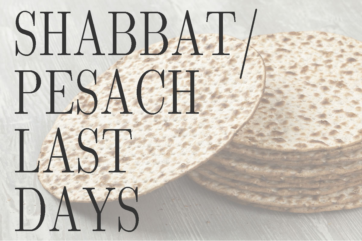 shabbat-pesach-last-days