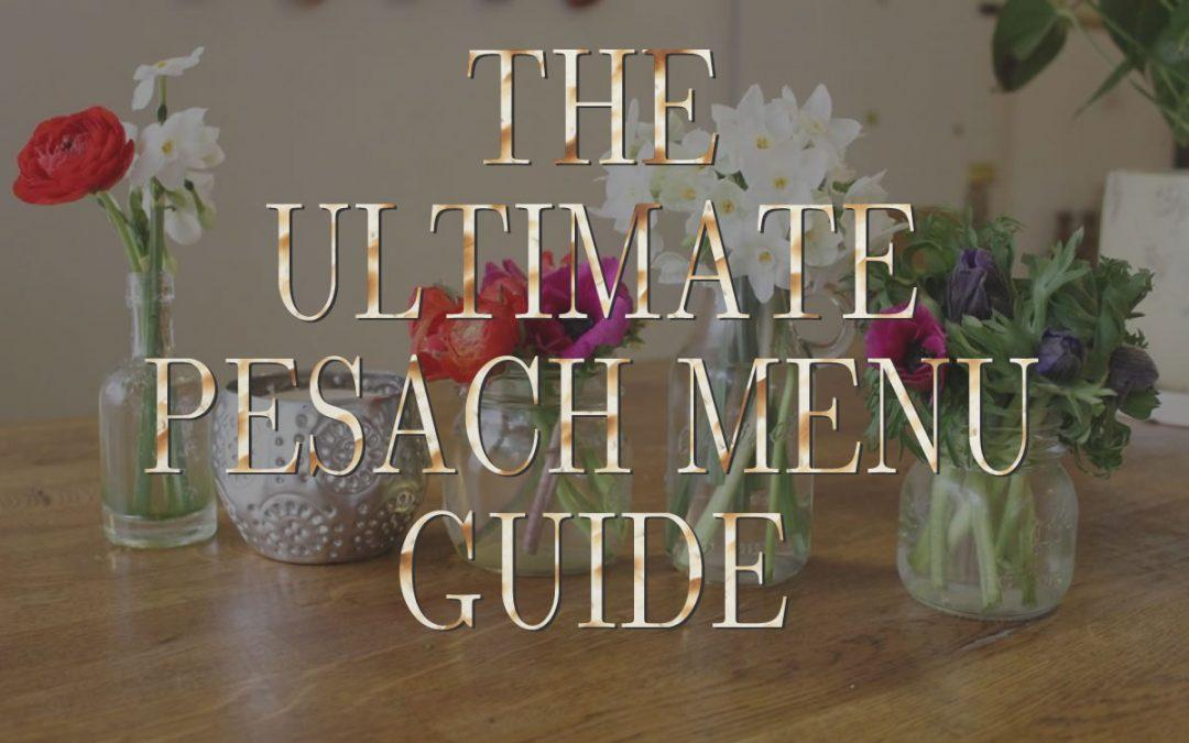 The Ultimate Pesach Menu Guide